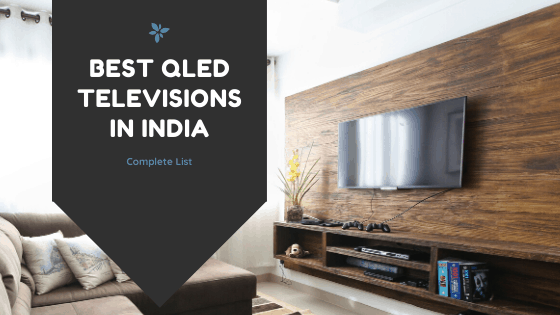 Best QLED TVs in India - Review & Comparison